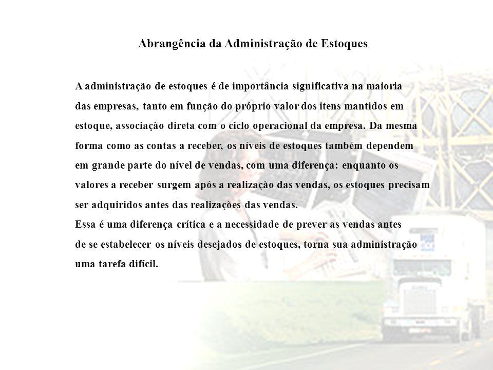 Abrangência da Administração de Estoques