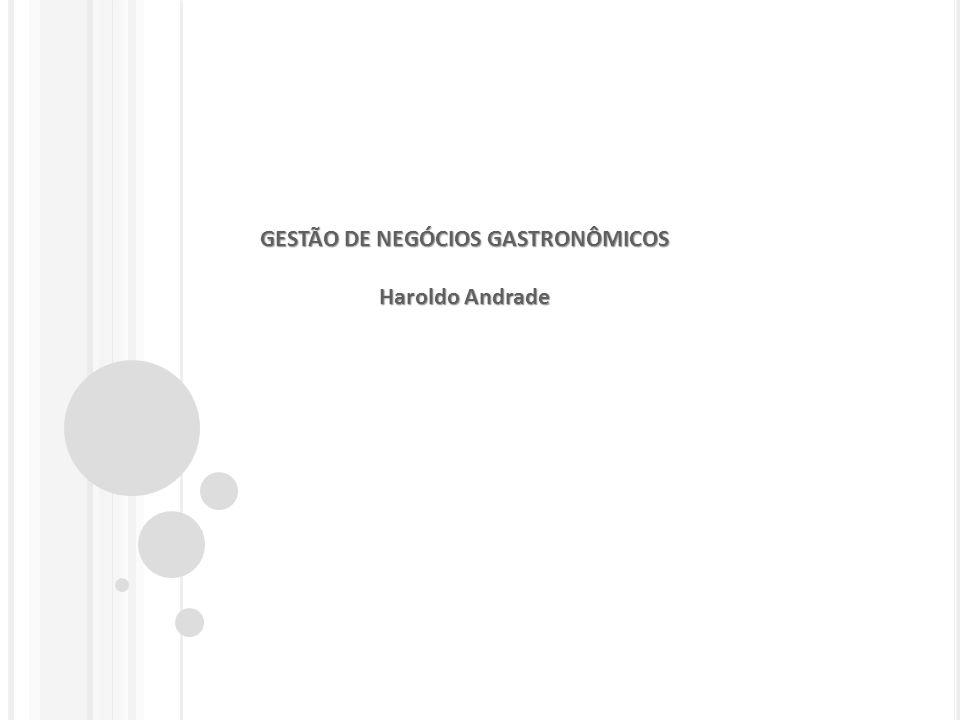 GESTÃO DE NEGÓCIOS GASTRONÔMICOS Haroldo Andrade