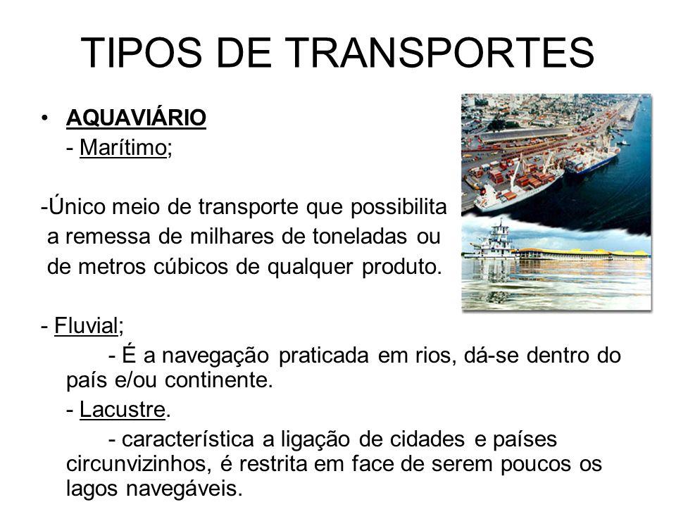 TIPOS DE TRANSPORTES AQUAVIÁRIO - Marítimo;