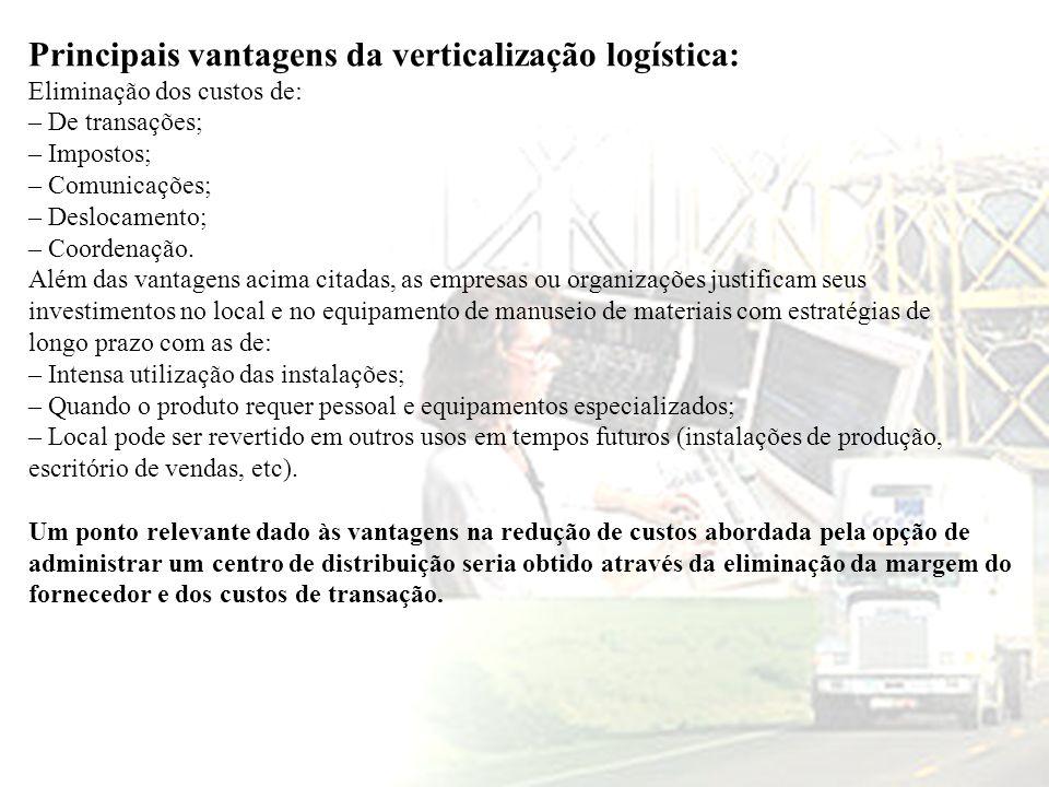 Principais vantagens da verticalização logística: