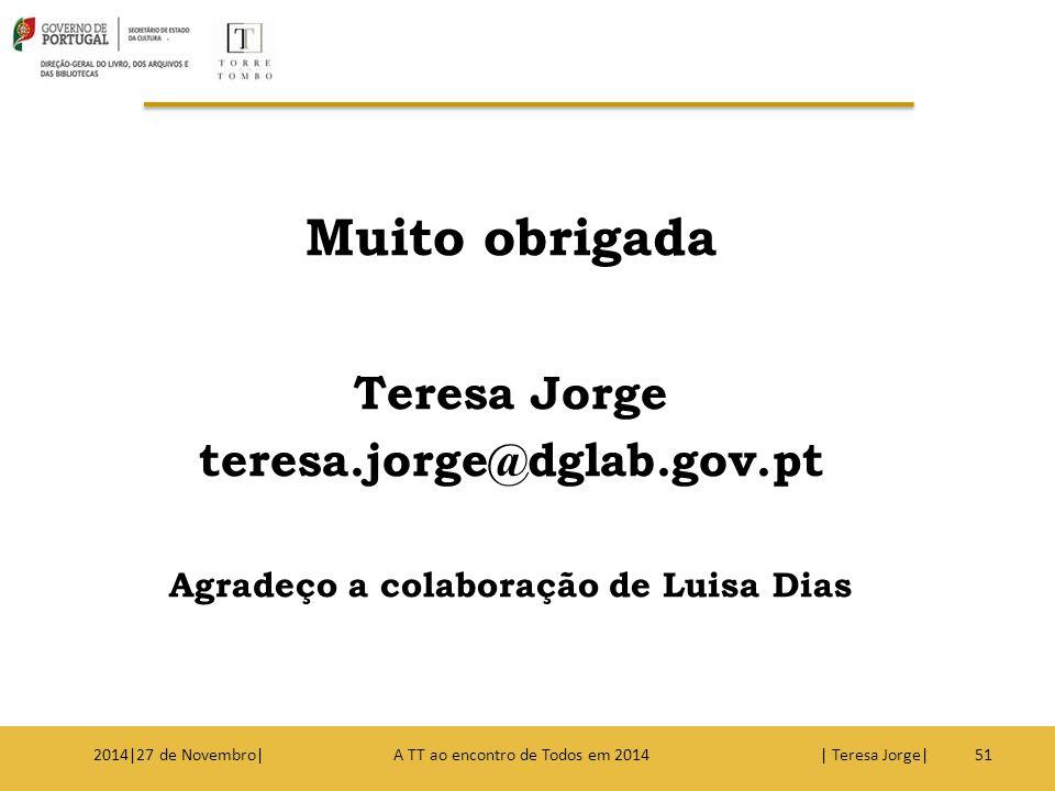 Agradeço a colaboração de Luisa Dias