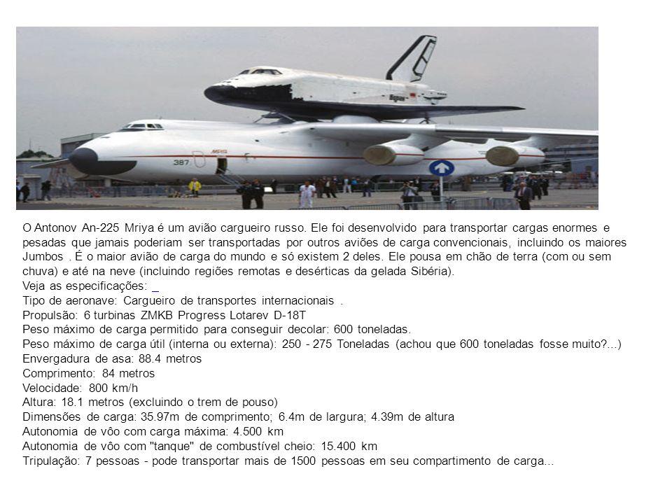 O Antonov An-225 Mriya é um avião cargueiro russo