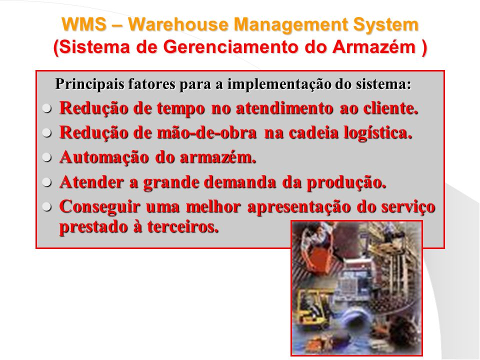 WMS – Warehouse Management System (Sistema de Gerenciamento do Armazém )