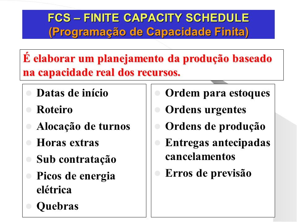 FCS – FINITE CAPACITY SCHEDULE (Programação de Capacidade Finita)