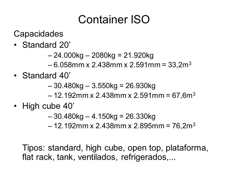 Container ISO Capacidades Standard 20' Standard 40' High cube 40'