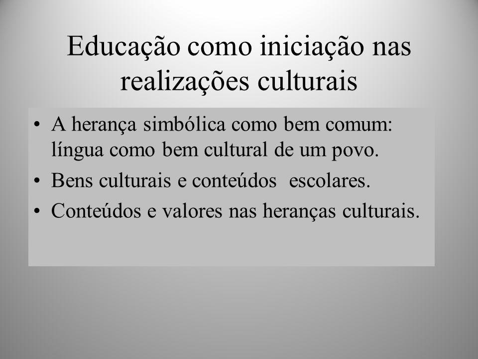 Educação como iniciação nas realizações culturais