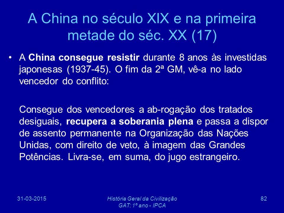 A China no século XIX e na primeira metade do séc. XX (17)