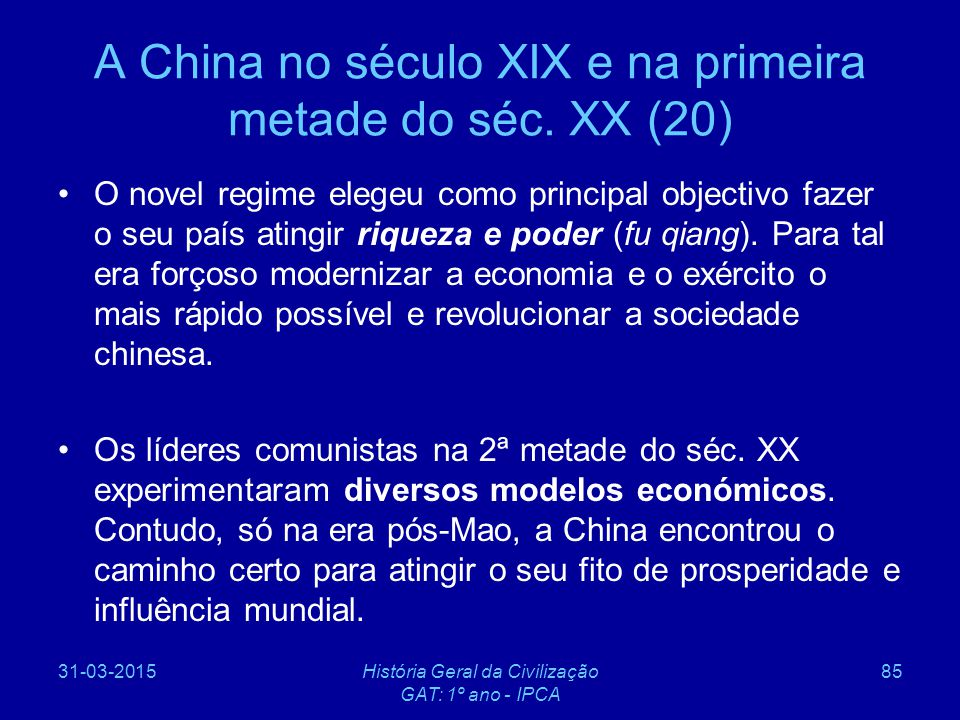 A China no século XIX e na primeira metade do séc. XX (20)