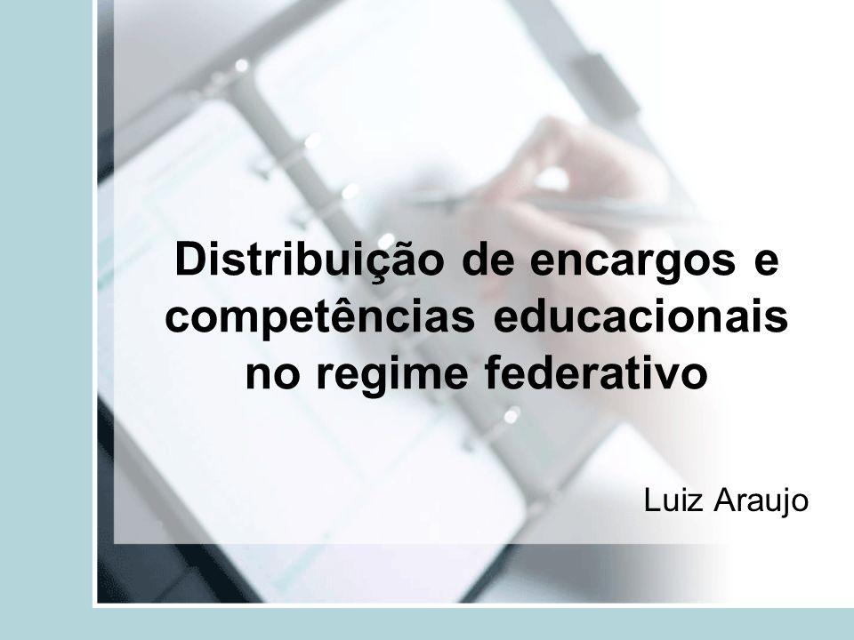Distribuição de encargos e competências educacionais no regime federativo