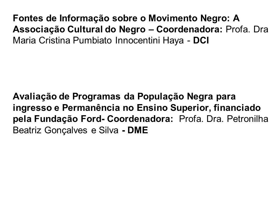 Fontes de Informação sobre o Movimento Negro: A Associação Cultural do Negro – Coordenadora: Profa.