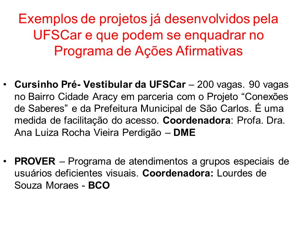 Exemplos de projetos já desenvolvidos pela UFSCar e que podem se enquadrar no Programa de Ações Afirmativas