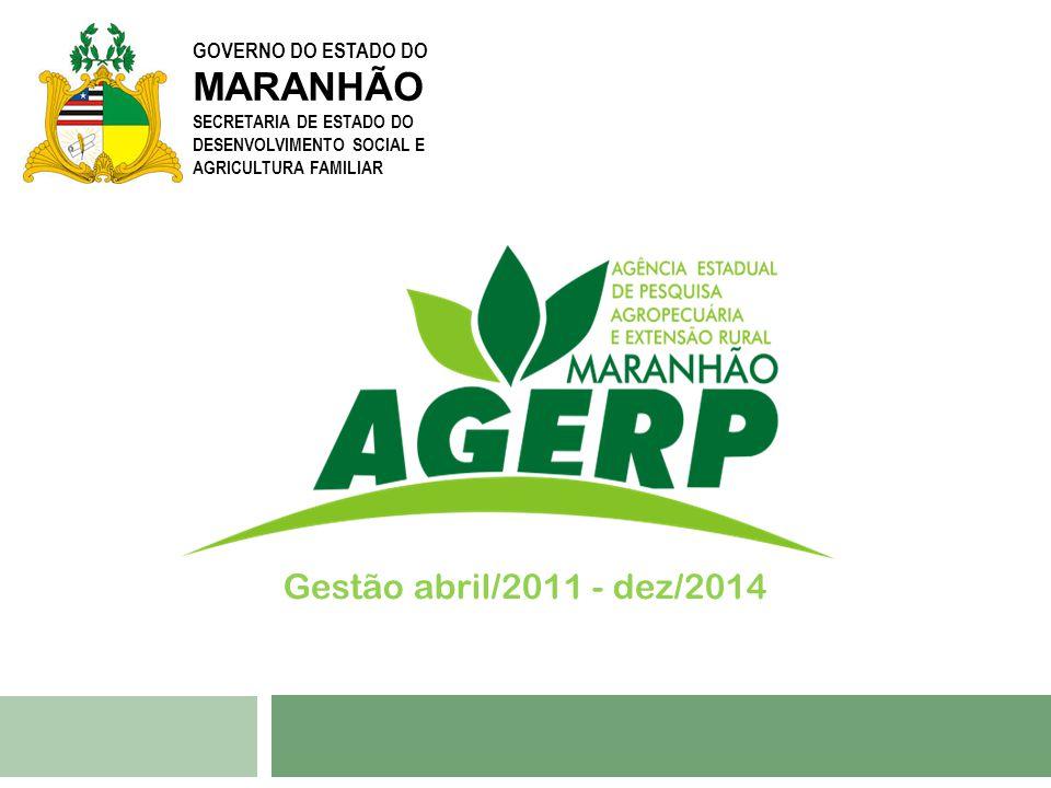 MARANHÃO Gestão abril/2011 - dez/2014 GOVERNO DO ESTADO DO