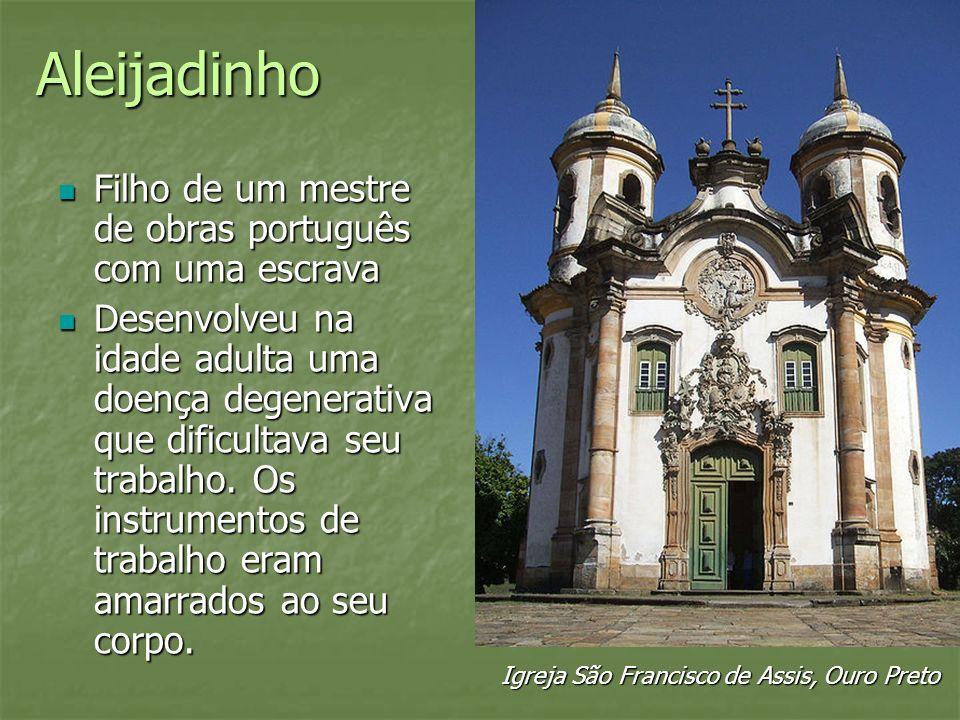 Aleijadinho Filho de um mestre de obras português com uma escrava