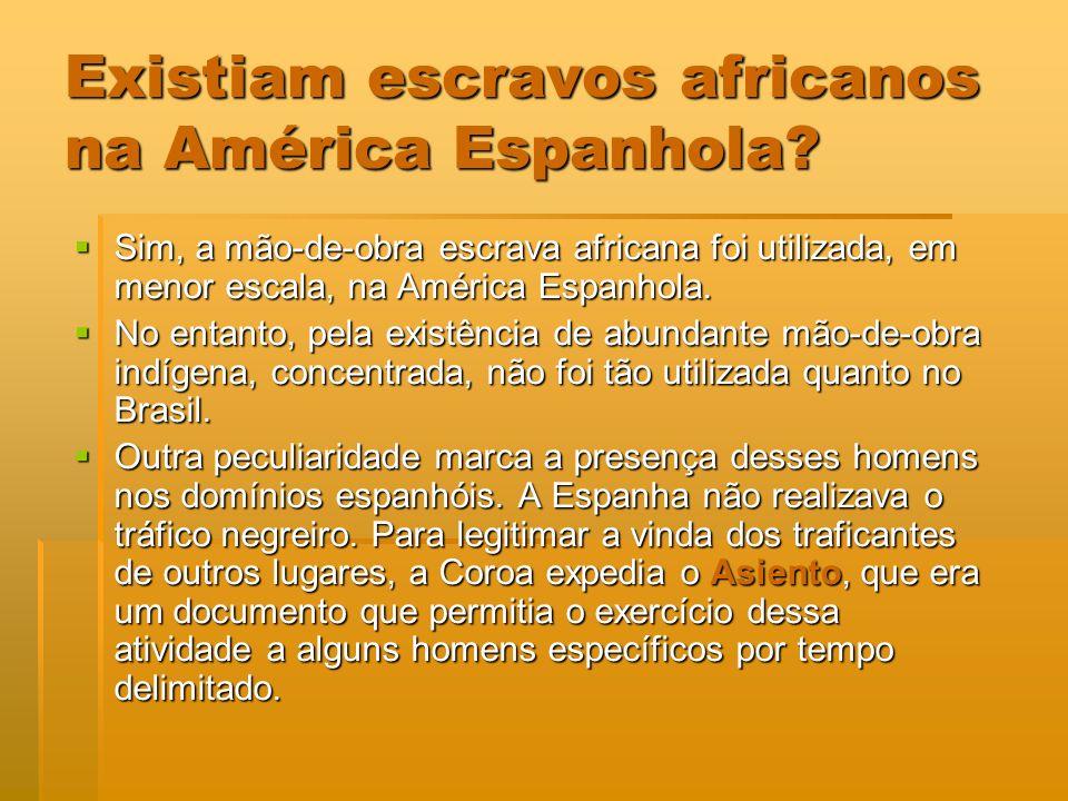 Existiam escravos africanos na América Espanhola
