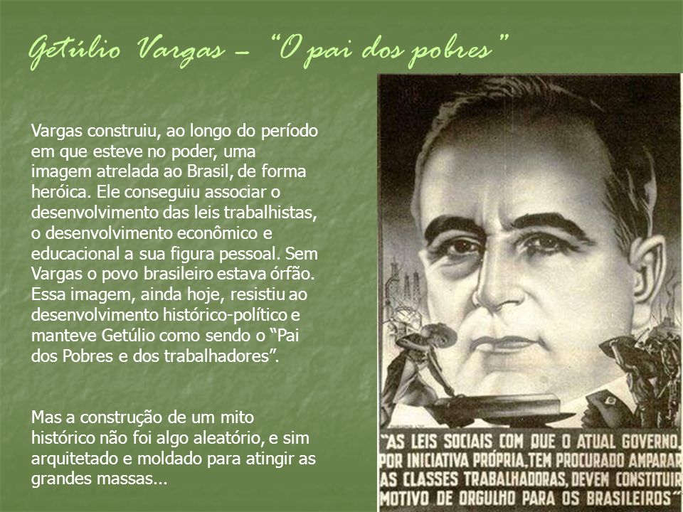 Getúlio Vargas – O pai dos pobres