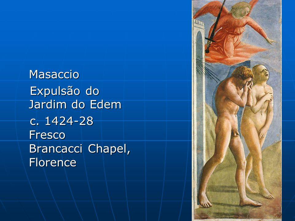 Masaccio Expulsão do Jardim do Edem c. 1424-28 Fresco Brancacci Chapel, Florence
