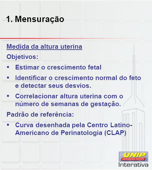 1. Mensuração Medida da altura uterina Objetivos: