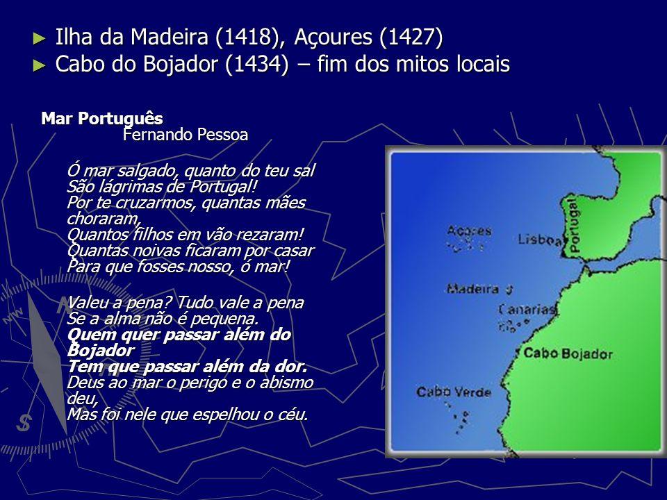 Ilha da Madeira (1418), Açoures (1427)