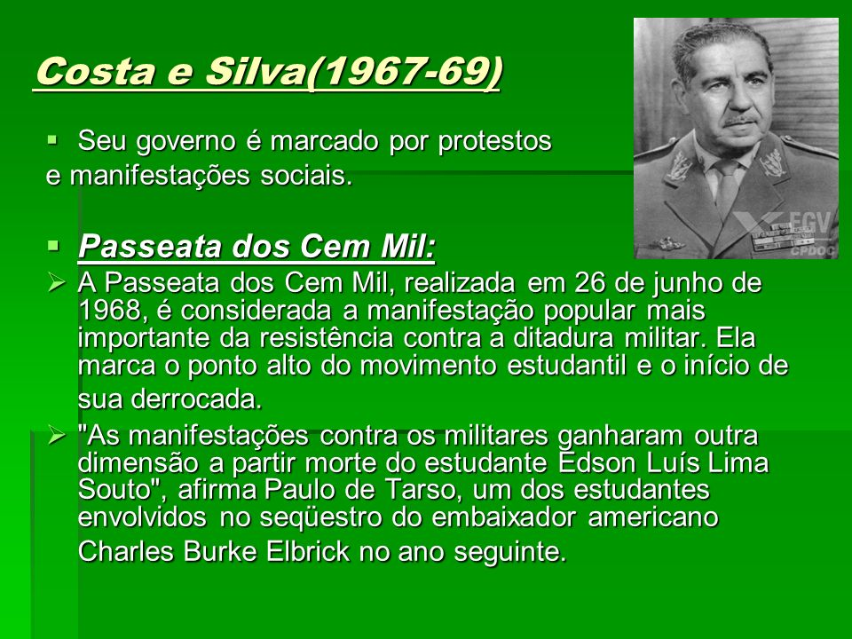 Costa e Silva(1967-69) Passeata dos Cem Mil: