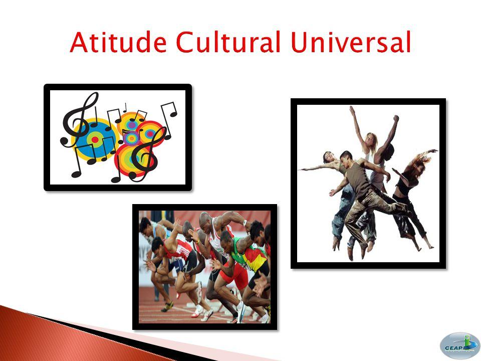Atitude Cultural Universal