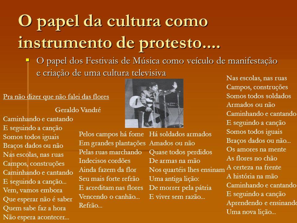 O papel da cultura como instrumento de protesto....