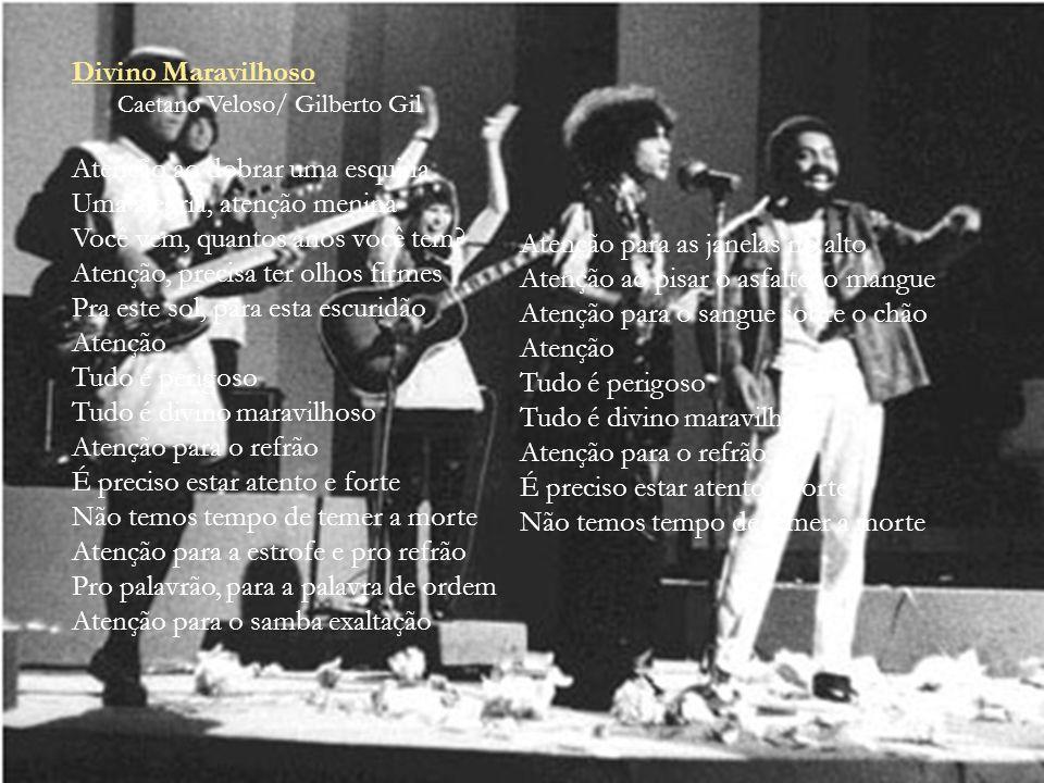 Divino Maravilhoso Caetano Veloso/ Gilberto Gil.
