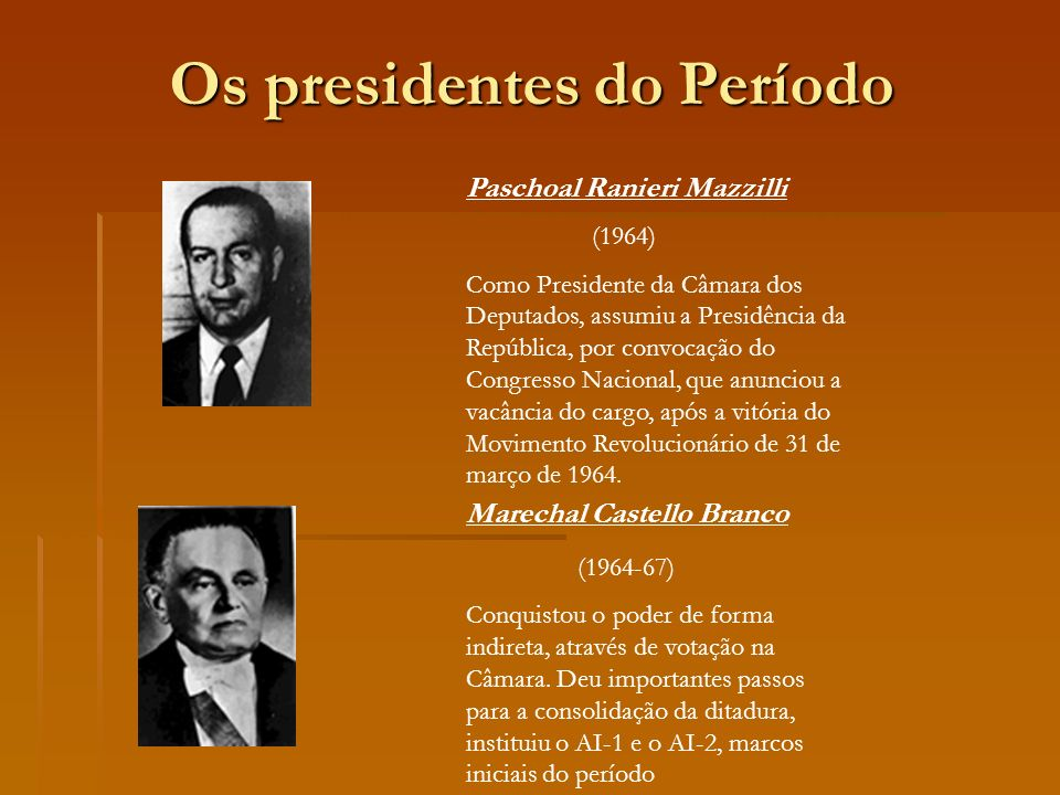 Os presidentes do Período