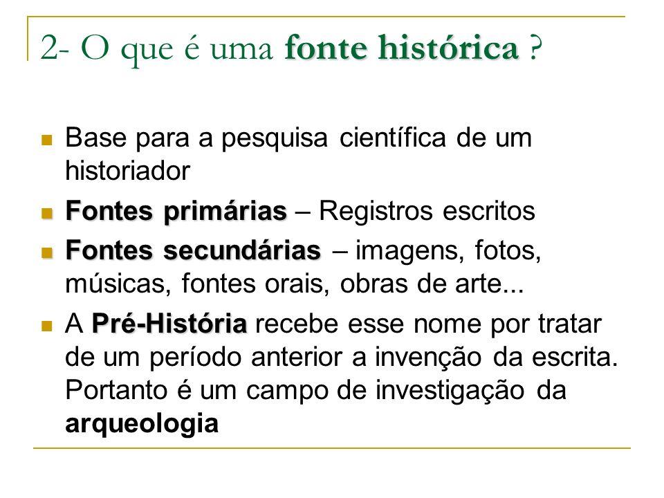 2- O que é uma fonte histórica