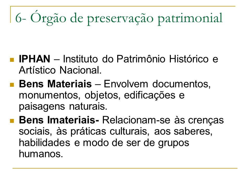 6- Órgão de preservação patrimonial