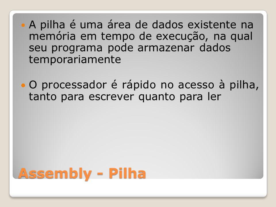 A pilha é uma área de dados existente na memória em tempo de execução, na qual seu programa pode armazenar dados temporariamente