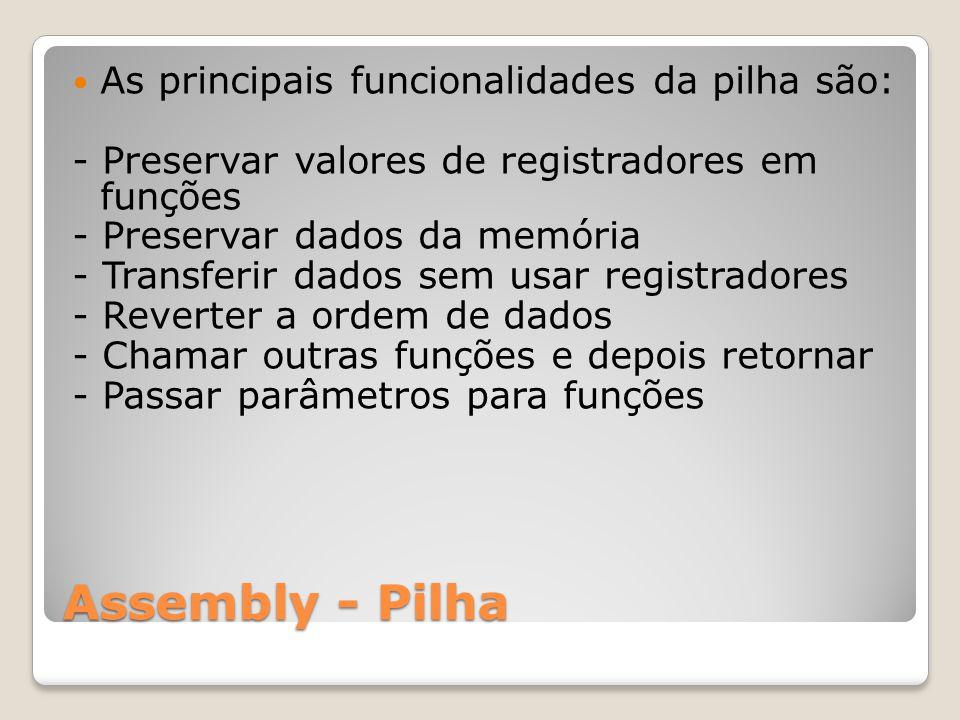 Assembly - Pilha As principais funcionalidades da pilha são: