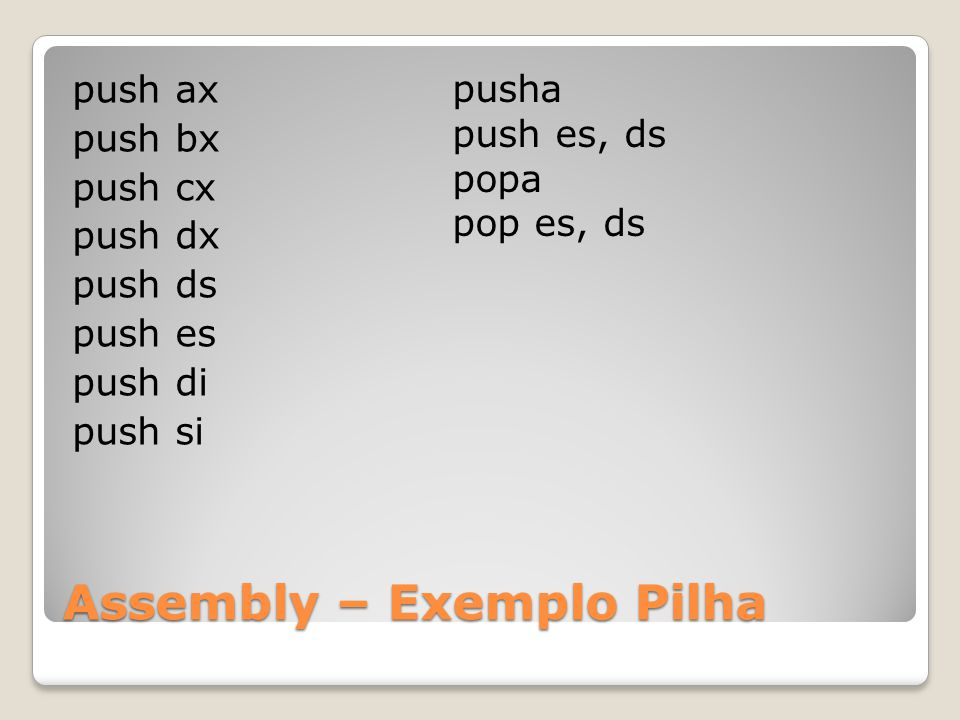 Assembly – Exemplo Pilha