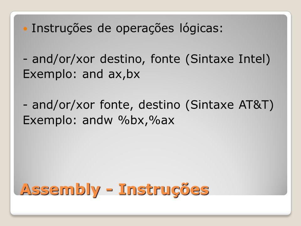 Assembly - Instruções Instruções de operações lógicas: