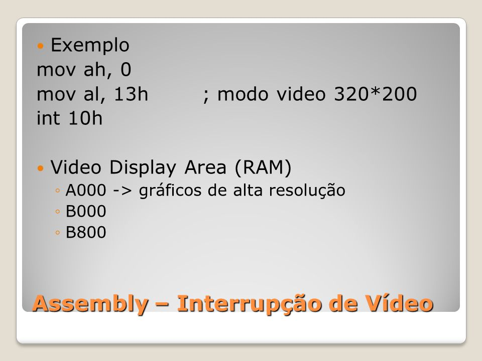 Assembly – Interrupção de Vídeo