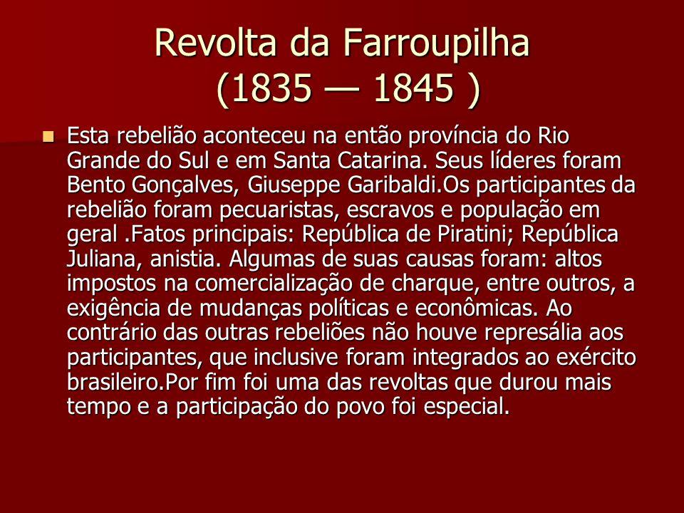 Revolta da Farroupilha (1835 — 1845 )