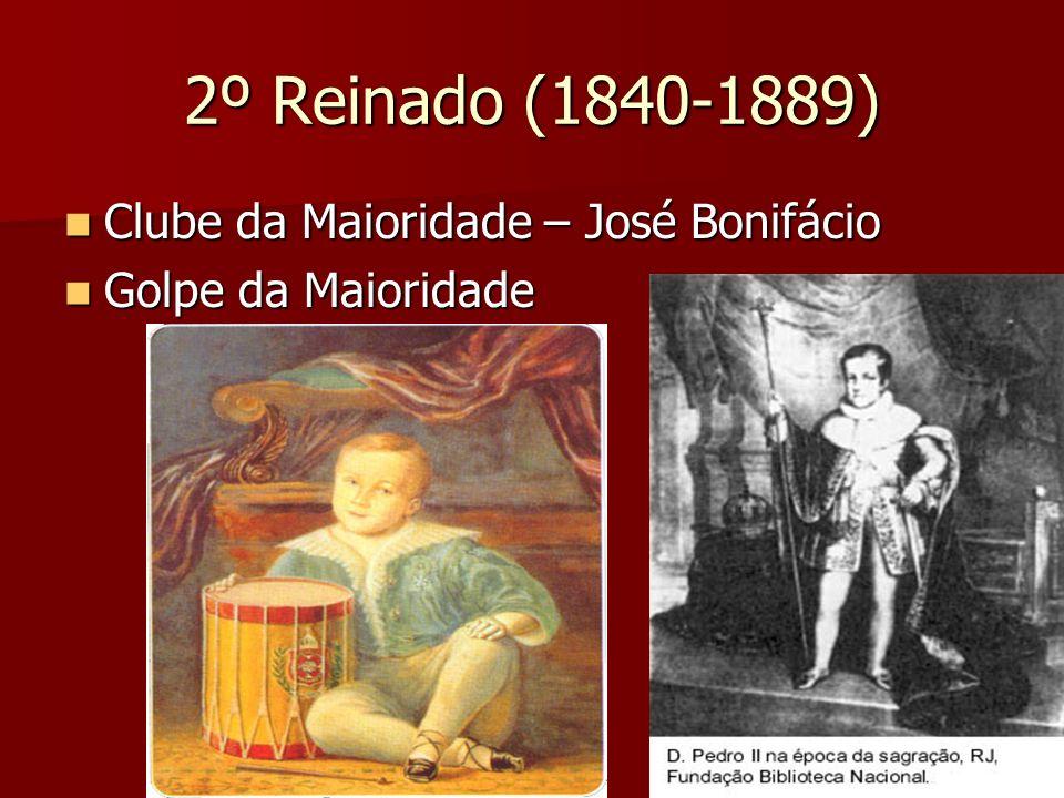 2º Reinado (1840-1889) Clube da Maioridade – José Bonifácio