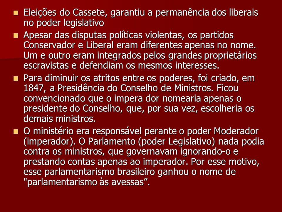 Eleições do Cassete, garantiu a permanência dos liberais no poder legislativo