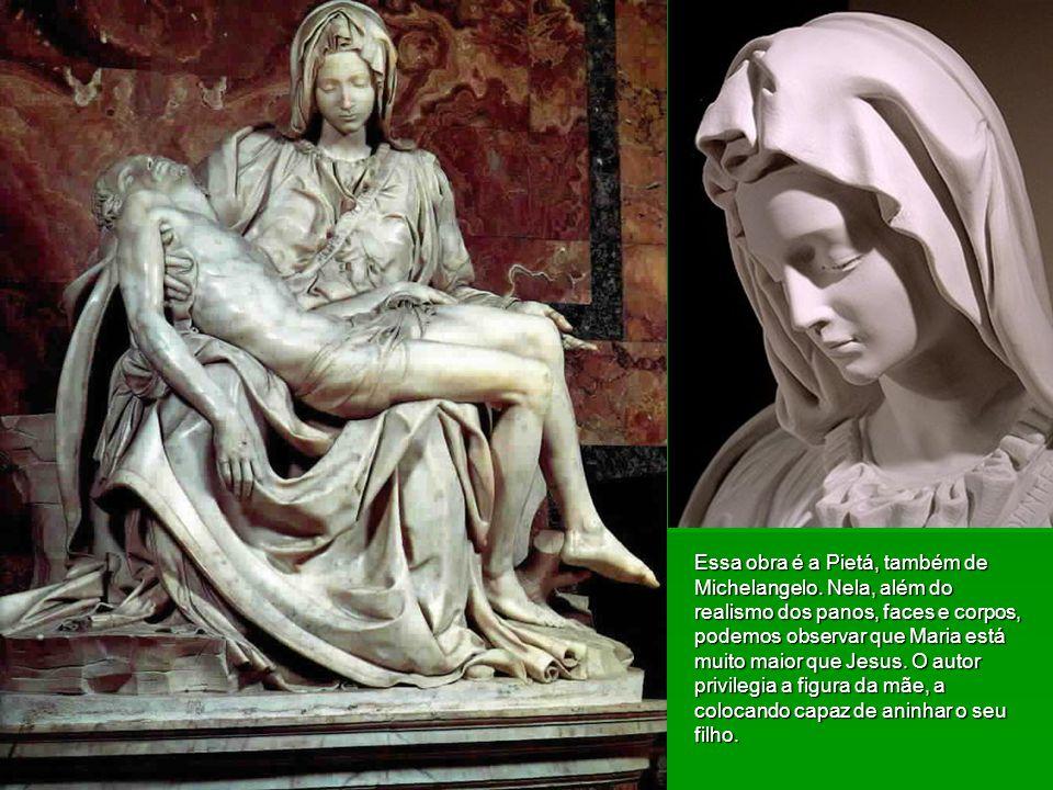 Essa obra é a Pietá, também de Michelangelo