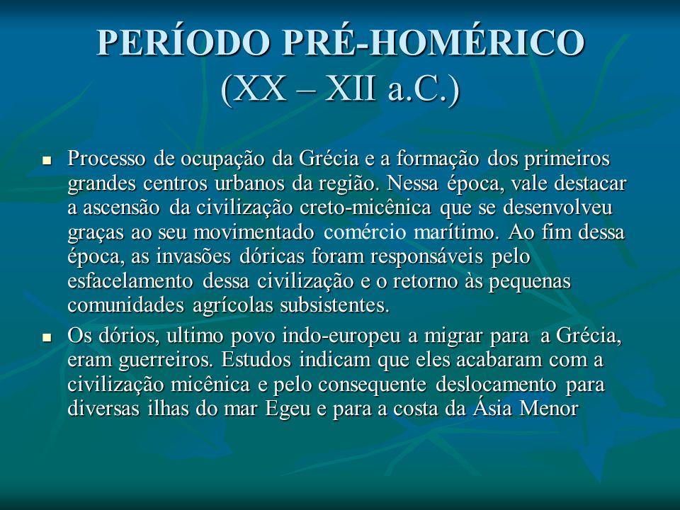 PERÍODO PRÉ-HOMÉRICO (XX – XII a.C.)