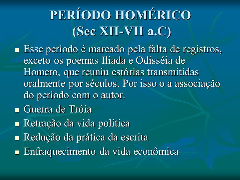 PERÍODO HOMÉRICO (Sec XII-VII a.C)