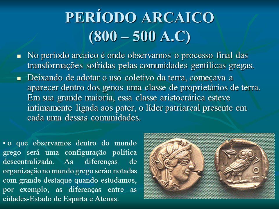 PERÍODO ARCAICO (800 – 500 A.C)