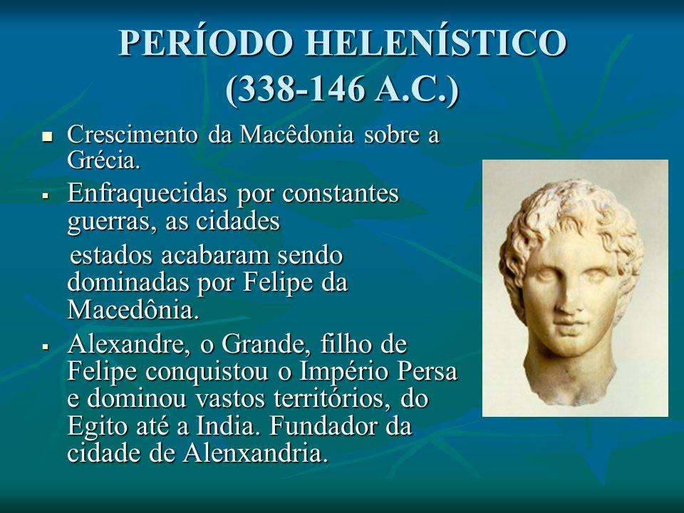 PERÍODO HELENÍSTICO (338-146 A.C.)