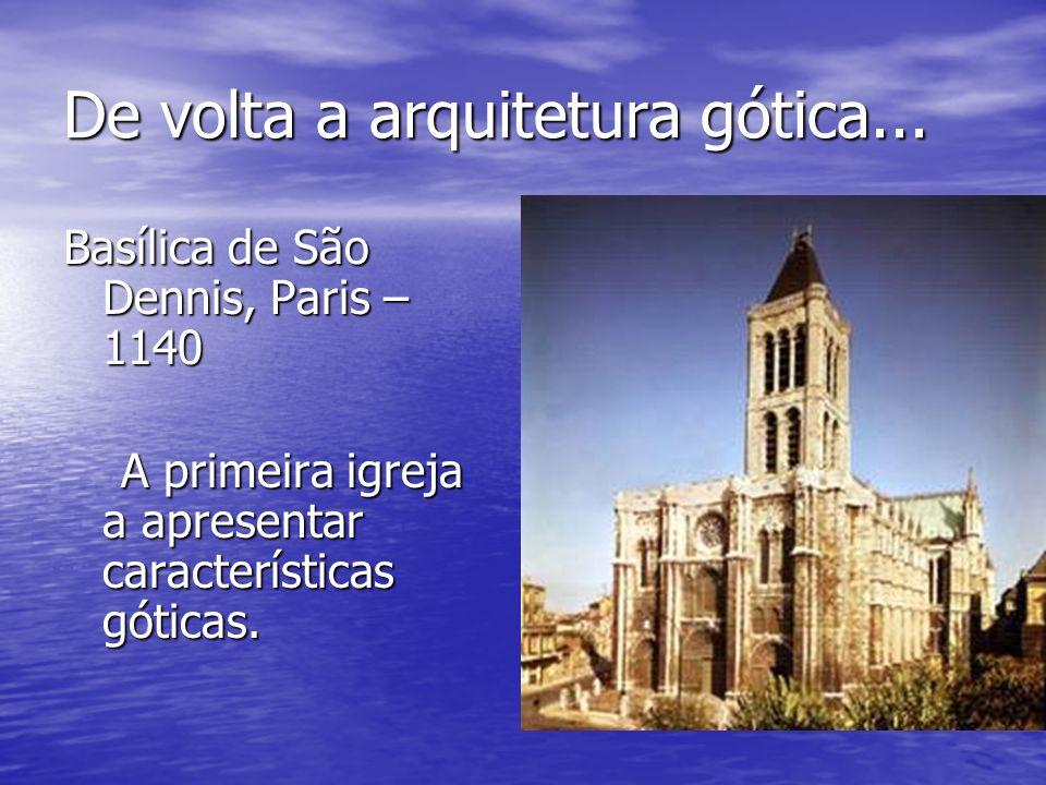 De volta a arquitetura gótica...