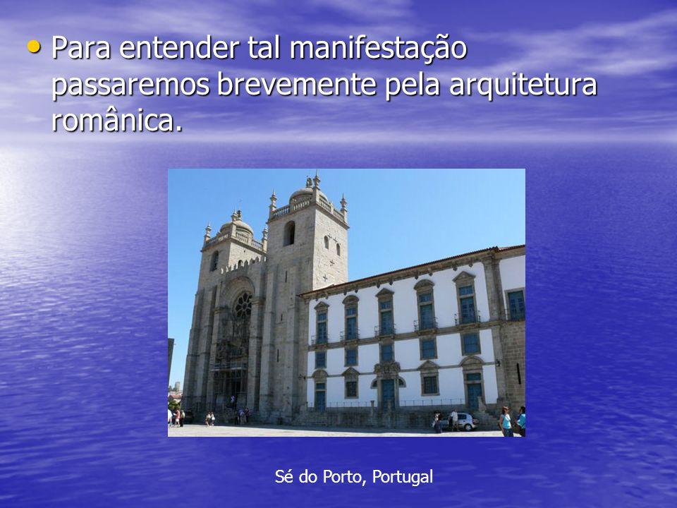 Para entender tal manifestação passaremos brevemente pela arquitetura românica.