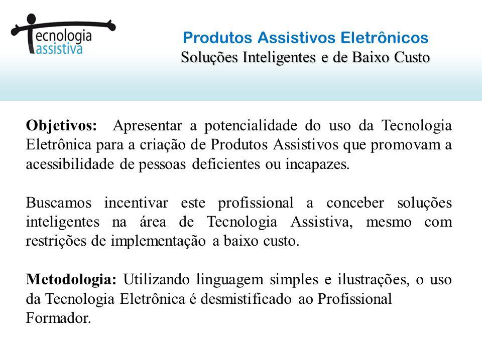 Produtos Assistivos Eletrônicos Soluções Inteligentes e de Baixo Custo