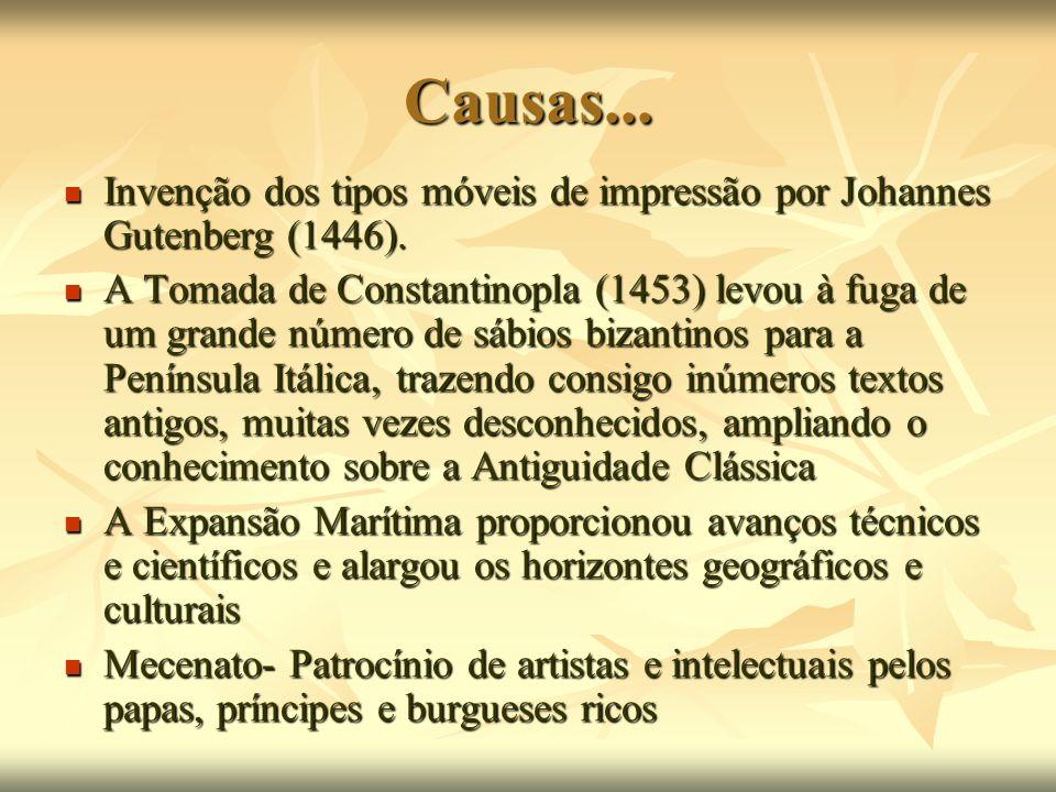 Causas...Invenção dos tipos móveis de impressão por Johannes Gutenberg (1446).