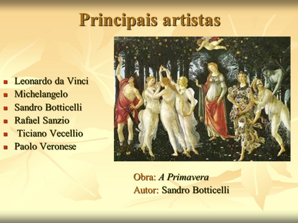 Principais artistas Leonardo da Vinci Michelangelo Sandro Botticelli