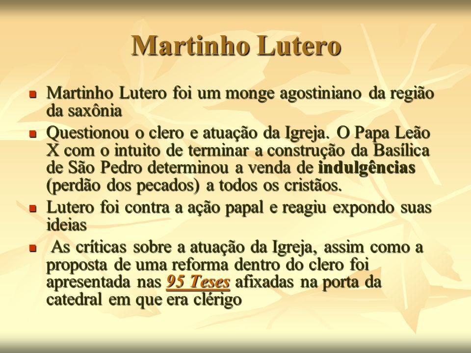 Martinho LuteroMartinho Lutero foi um monge agostiniano da região da saxônia.