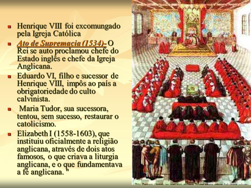 Henrique VIII foi excomungado pela Igreja Católica
