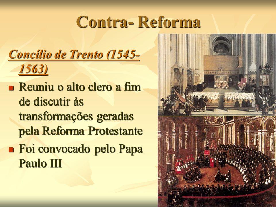 Contra- Reforma Concílio de Trento (1545-1563)